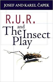 R.U.R. & The Insect Play - Josef & Karel Čapek