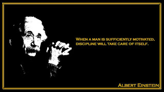 When a man is sufficiently motivated, discipline will take care of itself Albert Einstein inspiring quotes