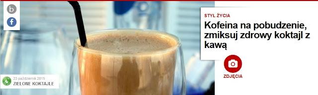 http://pl.blastingnews.com/styl-zycia/2015/10/kofeina-na-pobudzenie-zmiksuj-zdrowy-koktajl-z-kawa-00619647.html
