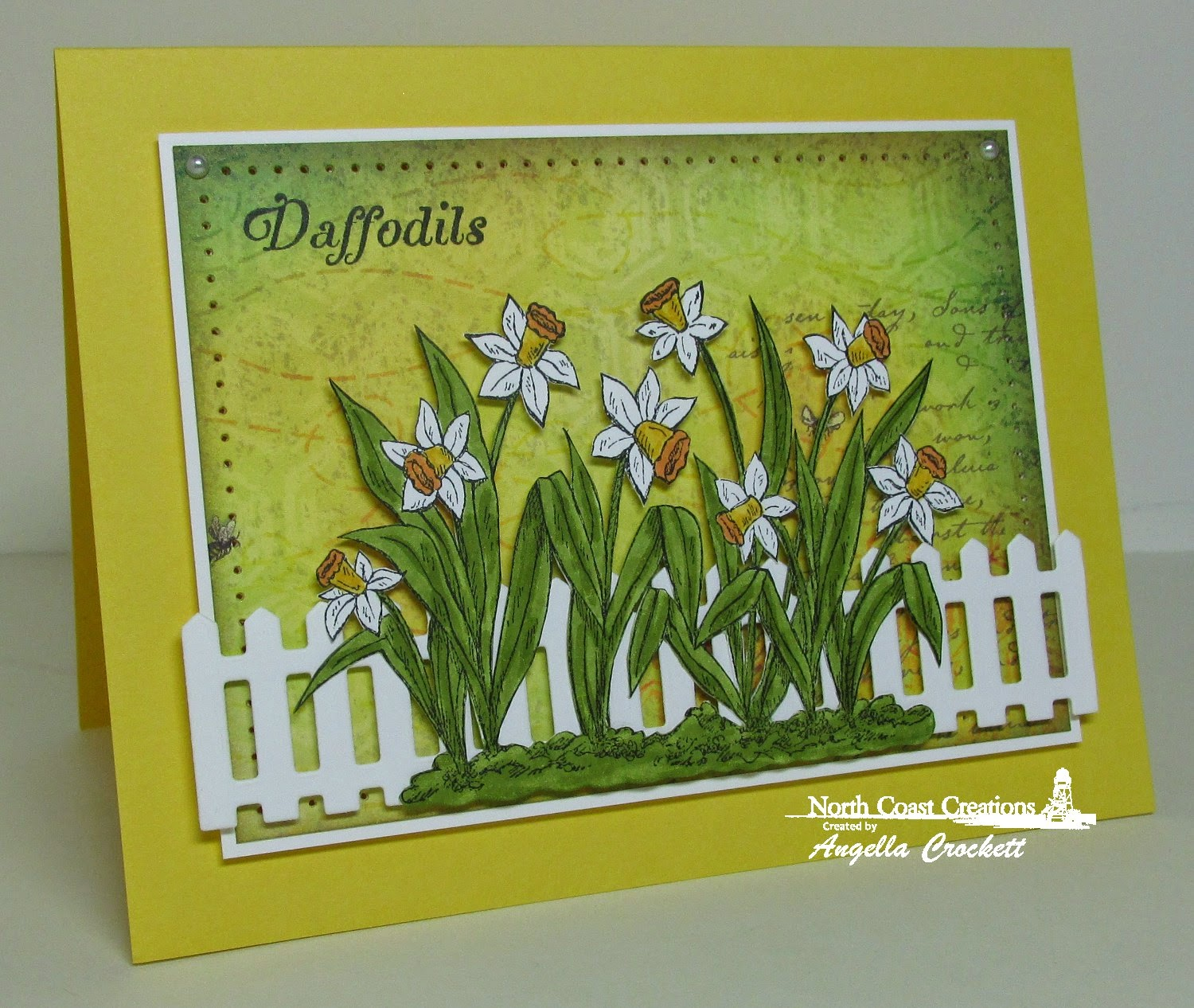 North Coast Creations Daffodils, Our Daily Bread designs Fence Die, Card Designer Angie Crockett