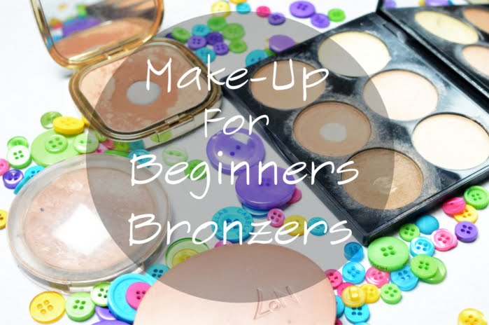Bronzers, Make-up, Beginners, Newbies, Help, Advice, Products