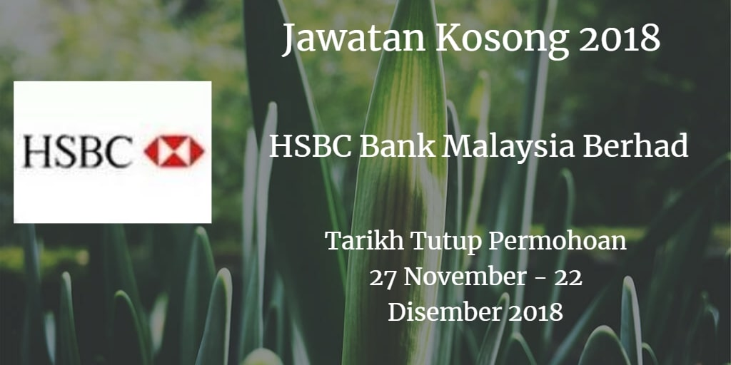 Jawatan Kosong HSBC Bank Malaysia Berhad 27 November - 22 Disember 2018