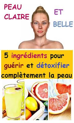 5 ingrédients pour guérir et détoxifier complètement la peau