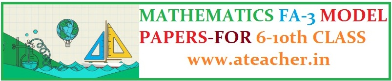 C.C.E MATHS MODEL PAPERS -FA3 FOR 6th,7th,8th,9th,10th CLASSES