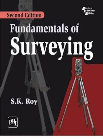 Download Fundamentals of Surveying by S.K. Roy Book Pdf