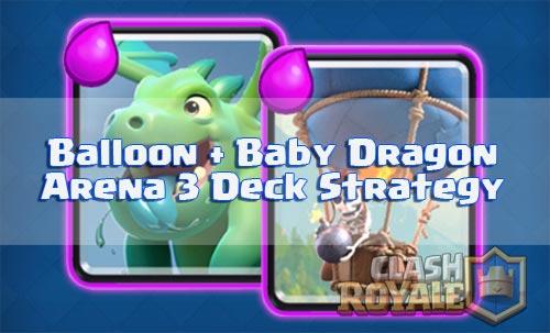 Menggunakan Deck Serangan Udara Balloon Dan Baby Dragon Arena 3-4