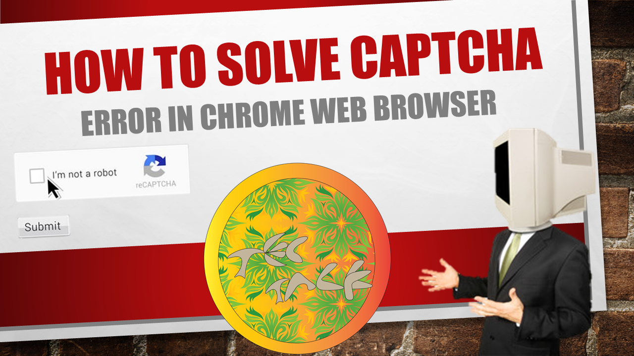 TecTalk: How to solve Captcha error in Chrome web browser