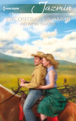 Patricia Thayer - Encontrar Un Amor