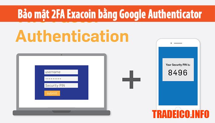 Hướng dẫn bảo mật 2FA Exacoin bằng Google Authenticator
