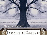 """Resenha Nacional: """"O Mago de Camelot"""" -  A saga de Merlin para coroar um dragão - Marcelo Hipólito"""