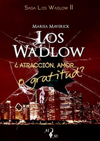 Los Wadlow II: ¿Atracción, amor... o gratitud?