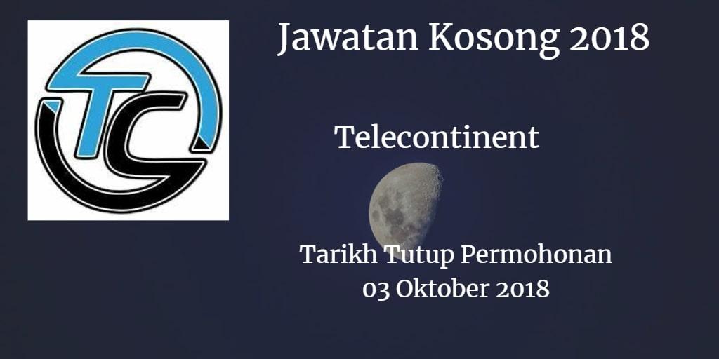 Jawatan Kosong Telecontinent  03 Oktober 2018