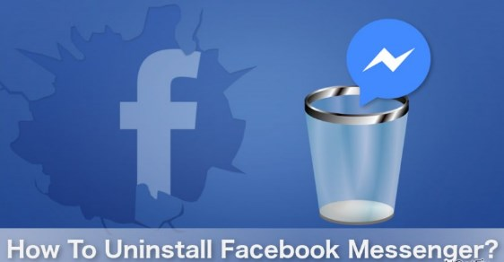 how to uninstall facebook messenger