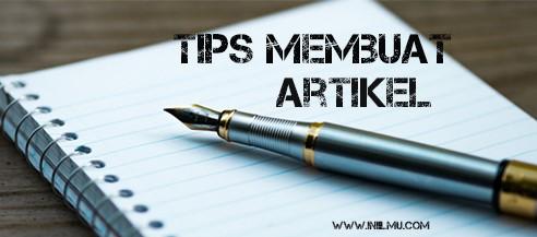 Tips dan Trik Membuat Artikel yang Efektif