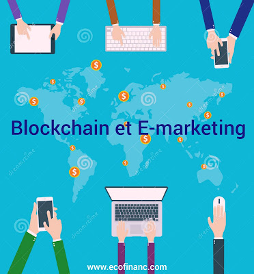 L'effet de la technologie Blockchain sur l'E-marketing