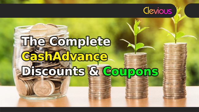 The Complete CashAdvance Discounts and Coupons - Clevious Coupons