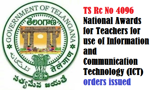 TS Rc No 4096 National Awards for Teachers for use of Information and Communication Technology (ICT) orders issued /2016/05/rc-no-4096-national-awards-for-teachers-for-use-of-infornation-and-communication-technology-ict-ts-telangana-school-education.html