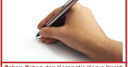 Tahap Tahap Menulis Karya Ilmiah Dan Contoh Kerangka Karya Ilmiah