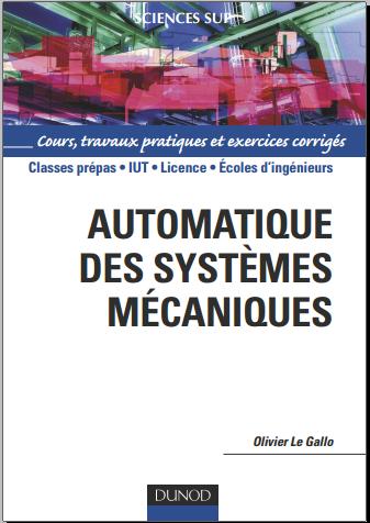 Livre : Automatique des systèmes mécaniques - Olivier Le Gallo