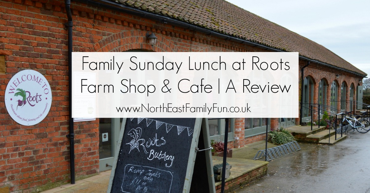 Family Sunday Lunch Menu at Roots Farm Shop & Cafe near Northallerton in North Yorkshire | A Review