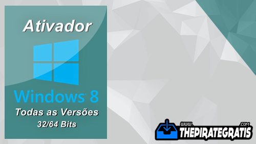 Download Ativador Windows 8 DEFINITIVO Todas as Versões 32/64 Bits