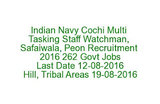 Indian Navy Cochi Multi Tasking Staff Watchman, Safaiwala, Peon Recruitment 2016 262 Govt Jobs