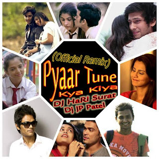 Pyaar+Tune+Kya+Kiya+Official+Remix+Dj+HaRi+Surat+And+Dj+JP+Patel