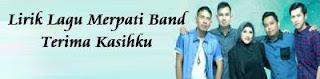 Lirik Lagu Merpati Band - Terima Kasihku