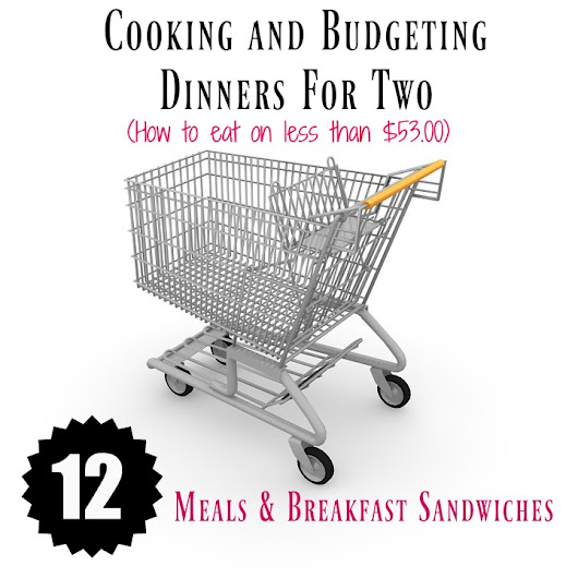 Cooking and Budgeting Dinners For Two