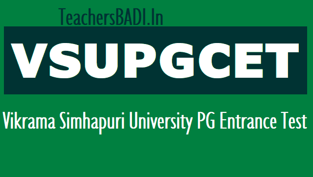 vsupgcet 2018,vikrama simhapuri university pg entrance test 2018 notification,vsu pg admissions,online application,exam dates,fee,last date,hall tickets,results