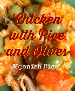 Chicken with Rice and Olives Spanish Rice Favorite Family Recipes