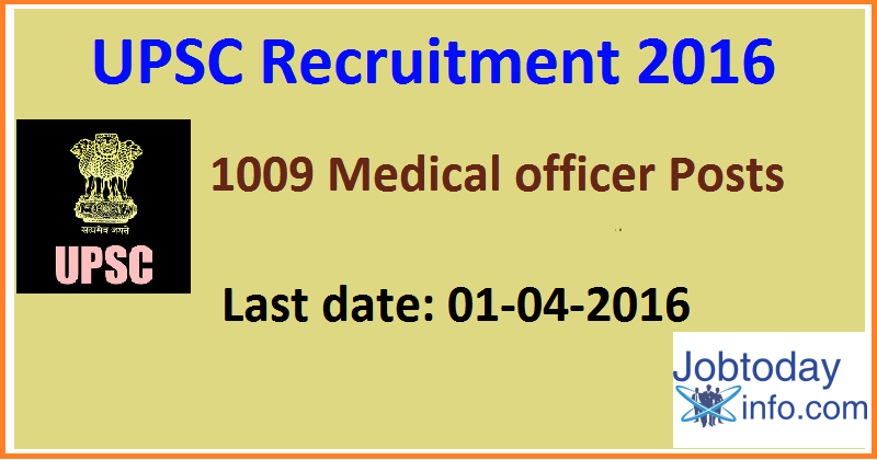 UPSC Recruitment 2016 Apply online for 1009 Medical Officer Posts www.upsc.gov.in