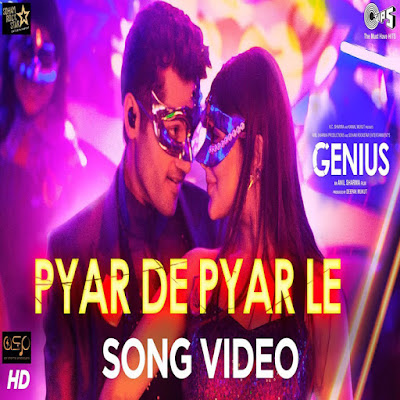 Pyar De Pyar Le Official Song Video Genius HD mp4 Video Utkarsh and Nawaz