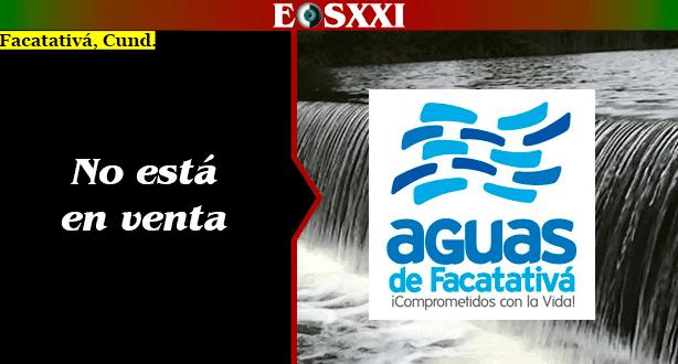 Empresa Aguas de Facatativá seguirá en manos de los facatativeños