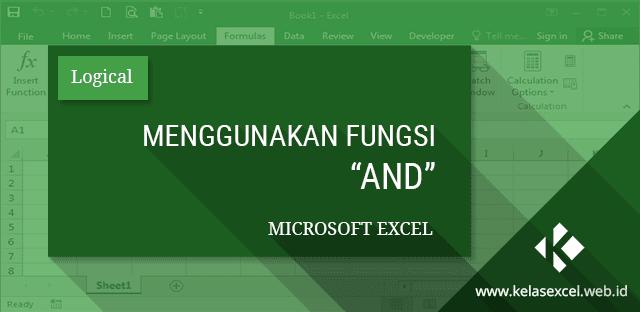 Menggunakan Fungsi AND Microsoft Excel
