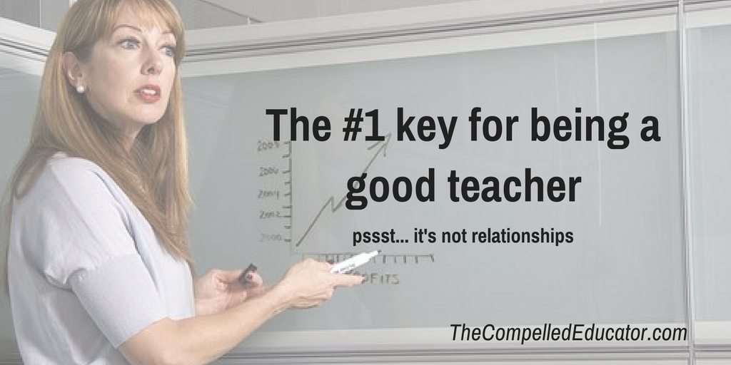 the compelled educator the 1 key for being a good teacher