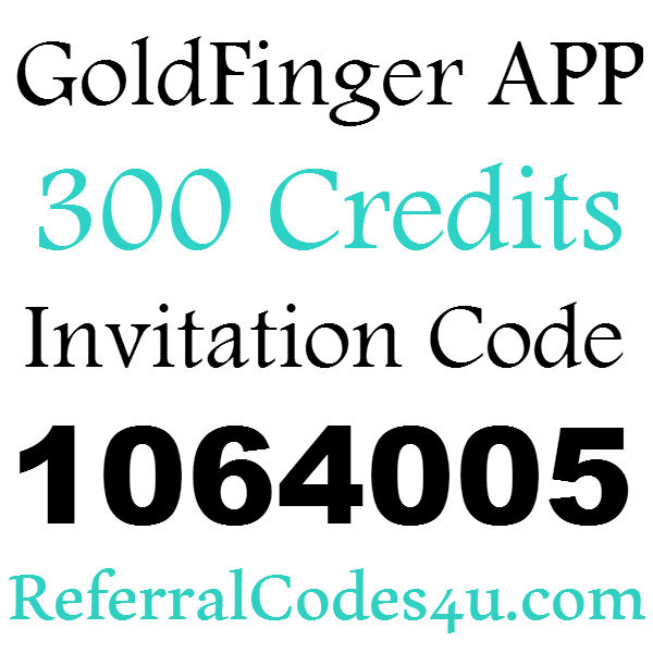 GoldFinger Invitation Code 300 Bonus Credits, GoldFinger App Referral Code, GoldFinger Refer A Friend 2016-2017