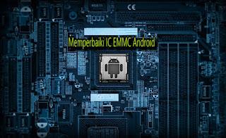 Cara Memperbaiki Ic Emmc Yang Rusak Di Android Arahmath Cell