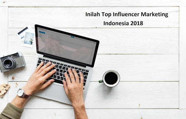 Inilah Top Influencer Marketing Indonesia 2018