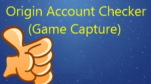 Origin Account Checker (Game Capture)
