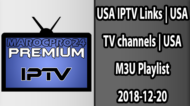 USA IPTV Links | USA TV channels | USA M3U Playlist 2018-12-20