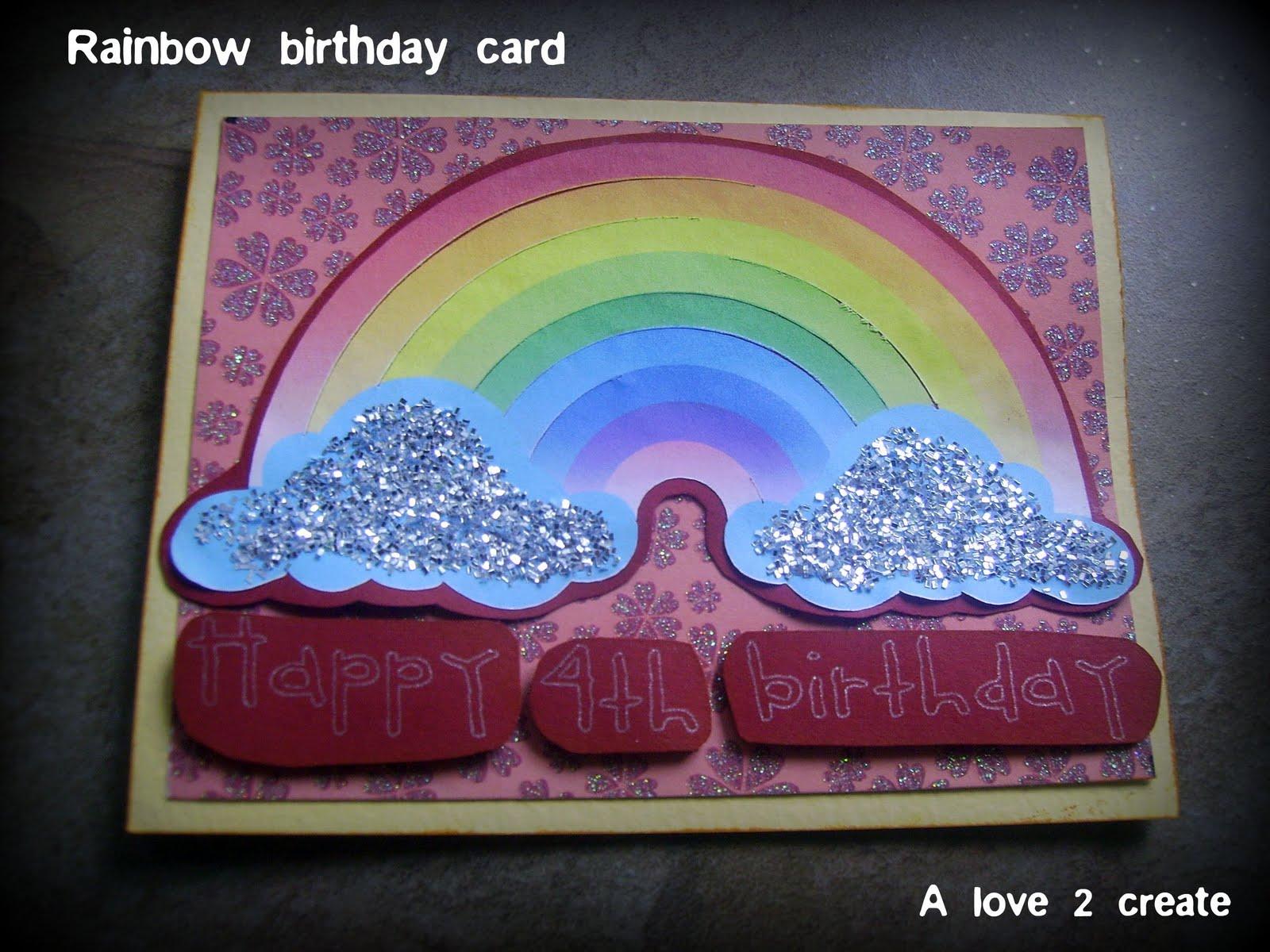 A Love To Create: Rainbow Birthday Card