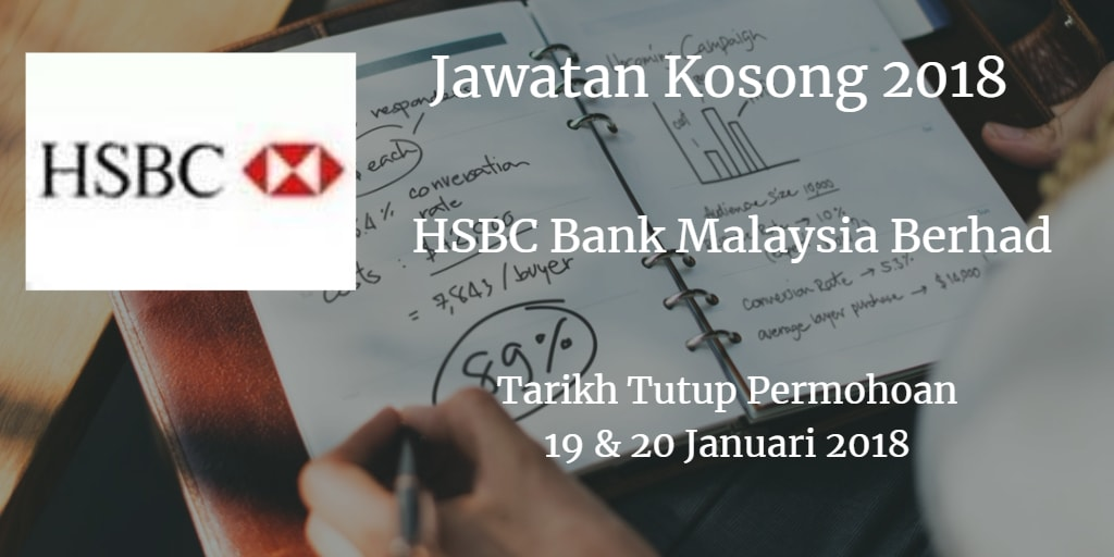 Jawatan Kosong HSBC Bank Malaysia Berhad 19 & 20 Januari 2018