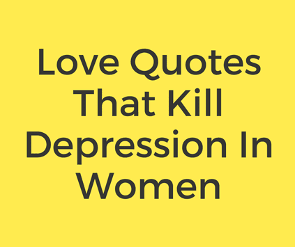 love quotes that kill depression in women forget your past