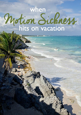 When Motion Sickness Hits on Vacation | CosmosMariners.com