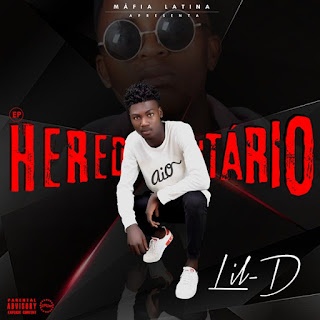 Lil D - Hereditário (EP) [DOWNLOAD]