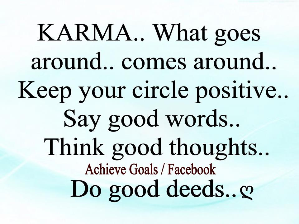 Love Life Dreams Karma What Goes Around Comes Around