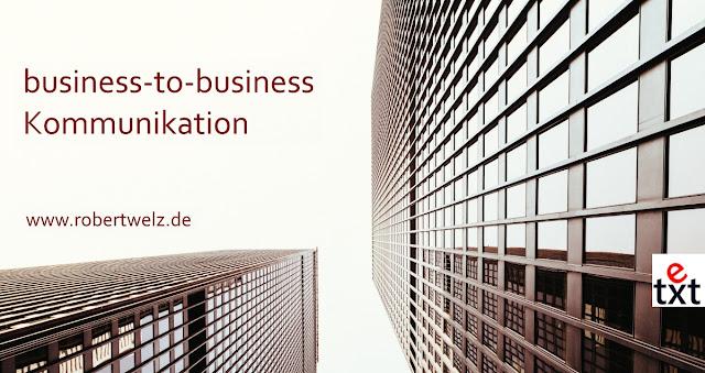 B2B, business-to-business, Werbung, Marketing, Kommunikation, Texter, Autor, SEO, Imagewerbung, Unternehmen, Werbetext, Gründer, Vertrieb
