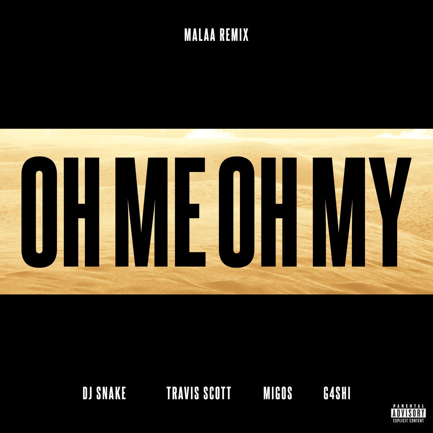 DJ Snake - Oh Me Oh My (Malaa Remix) [feat. Travis Scott, Migos & G4shi] - Single Cover