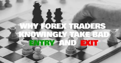 Why Forex Traders Knowingly Take Bad Entry And Exit, Bad Entry, Bad Exit, Forex Traders, Forex Blog, Forex Friend Loan, Trading Tips, Forex